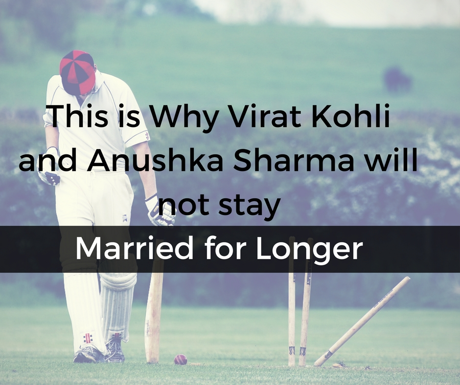 Why Virat Kohli And Anushka Sharma Will Not Stay Married For