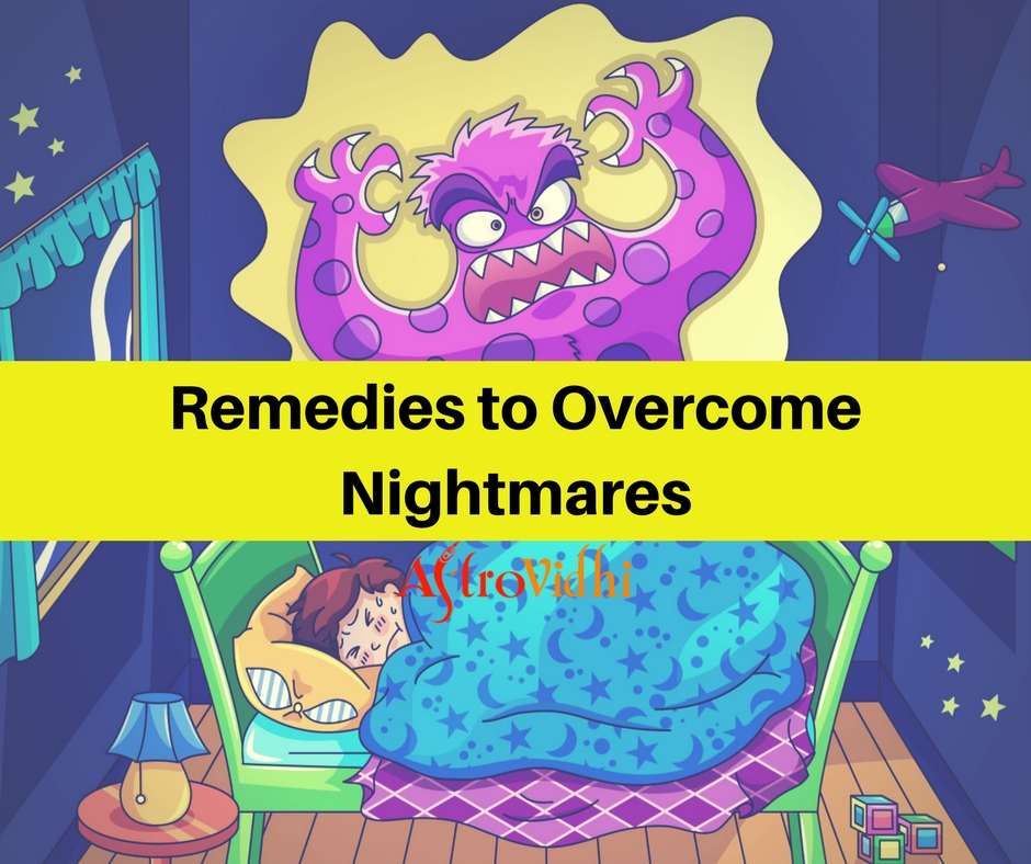 Remedies to Overcome Nightmares - Why do I have Bad Dreams Every Night?