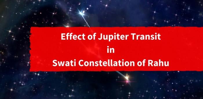 Effect of Jupiter Transit in Swati Constellation of Rahu1