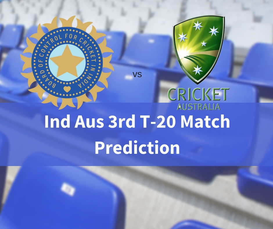 Ind Aus 3rd T-20 Match Prediction - Who will win today