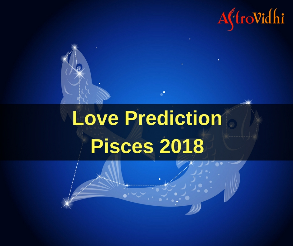 Love Prediction Pisces 2018