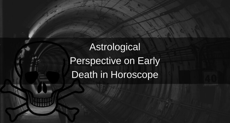 Astrological Perspective on Early Death in Horoscope