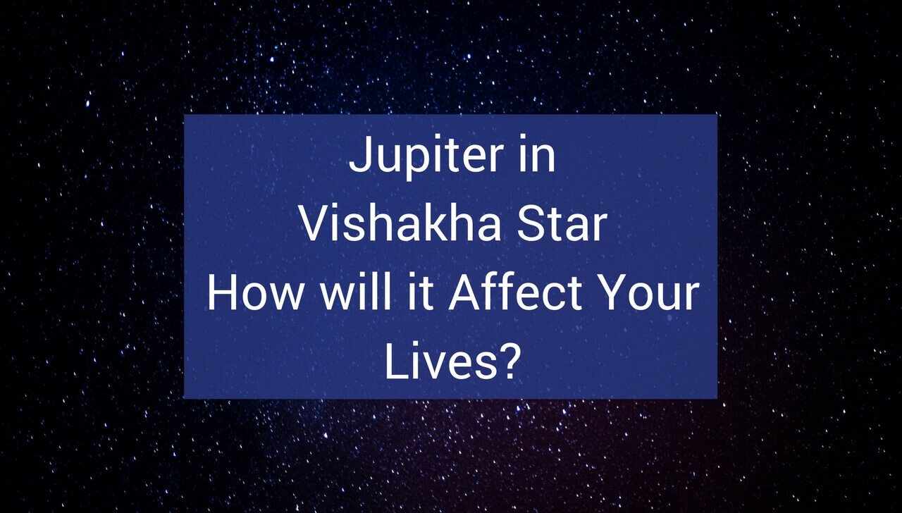 Jupiter in Vishakha Star How will it Affect Your Lives