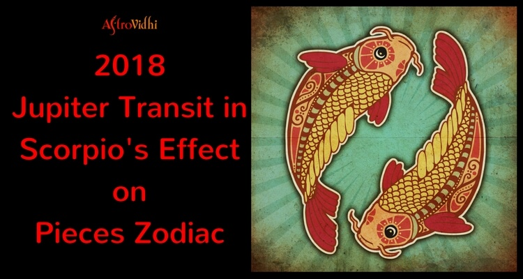 2018 Jupiter Transit in Scorpio Effect on Pieces Zodiac