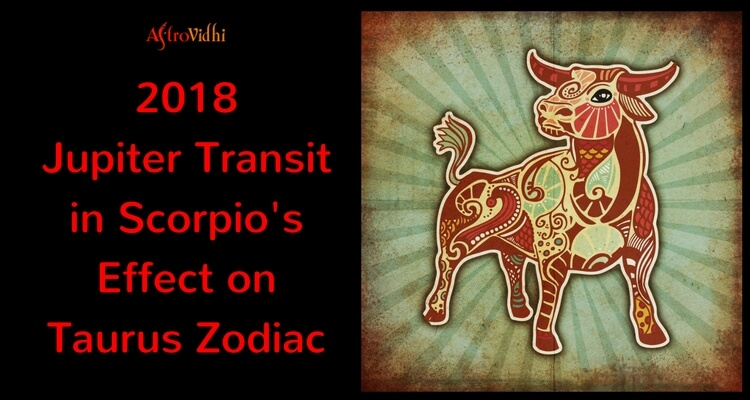 2018 Jupiter Transit in Scorpio Effect on Taurus Zodiac