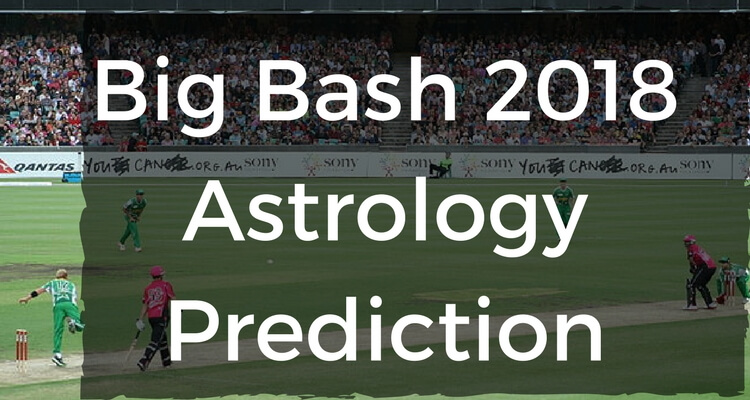 Big Bash 2018 Astrology Prediction