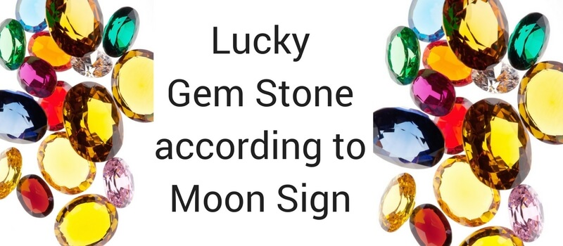 Lucky Gem Stone according to Moon Sign