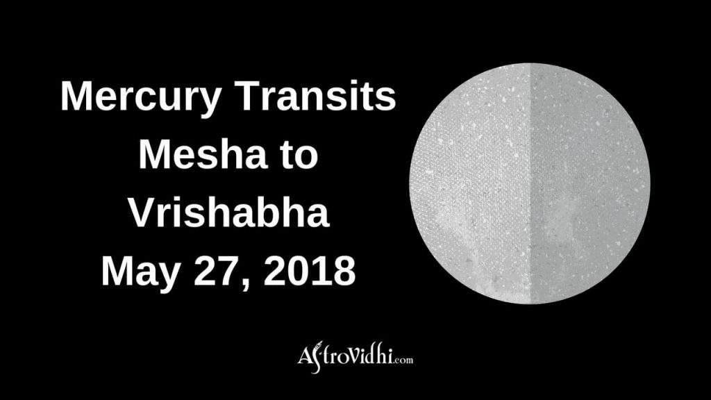 2018 Mercury Transits Mesha to Vrishabha