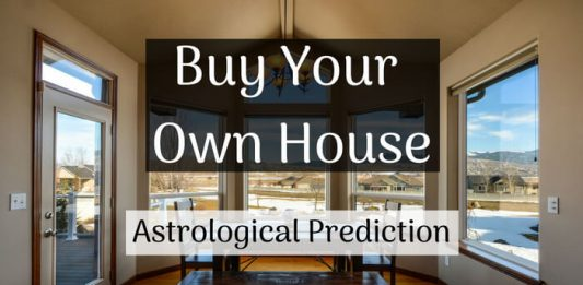 Buy Your Own House - Astrological Prediction