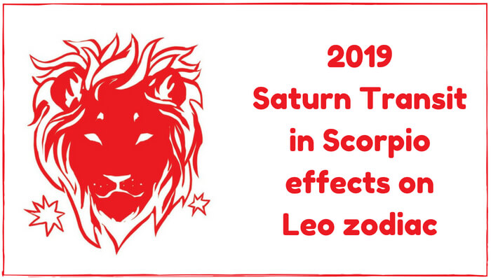 2019 Saturn Transit in Scorpio effects on leo zodiac