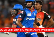 Dc vs SRH 58th IPL Astro Prediction